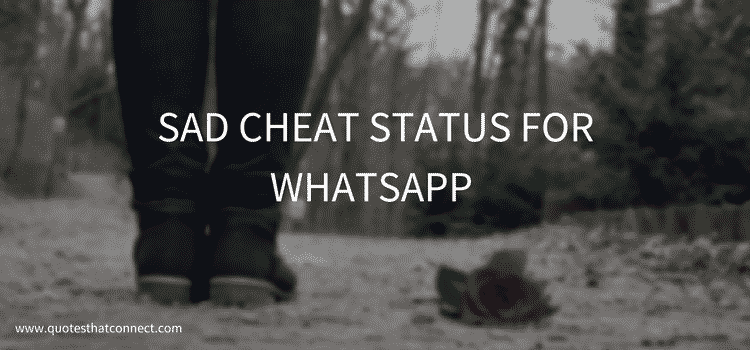 SAD CHEAT STATUS FOR WHATSAPP